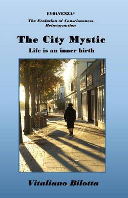 The City Mystic: Life is an Inner Birth (Paperback)