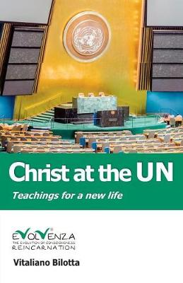 Christ at the UN: Teachings for a New Life 2016 (Paperback)