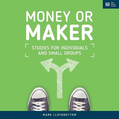Money or Maker: Studies for Individuals and Small Groups (Paperback)