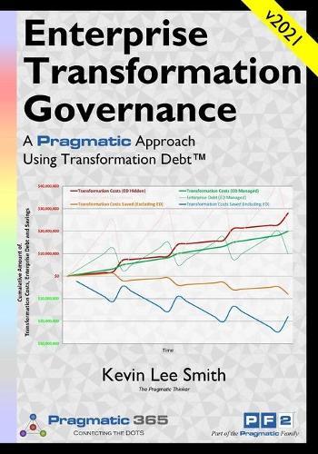 Enterprise Debt: A Pragmatic Approach to Enterprise Transformation Governance (Paperback)