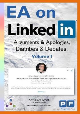 EA on Linkedin (Volume I): Arguments & Apologies, Diatribes & Debates - EA on Linkedin 1 (Paperback)