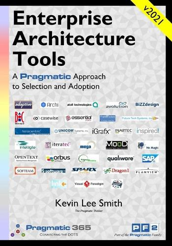 Enterprise Architecture Tools: A Pragmatic Approach to Selection and Adoption (Paperback)