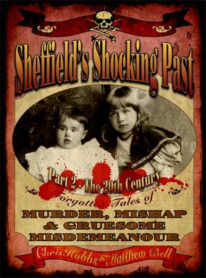 Sheffield's Shocking Past: Part 2: The 20th Century (Paperback)
