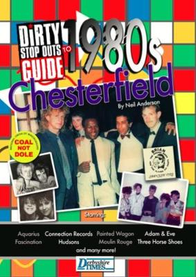 Dirty Stop Out's Guide to 1980s Chesterfield (Paperback)