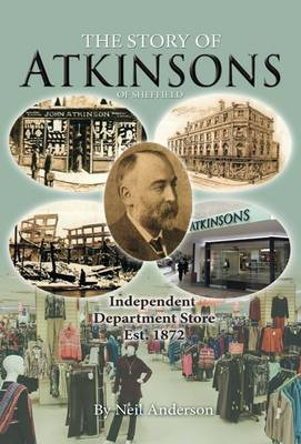 The Story of Atkinsons of Sheffield (Paperback)