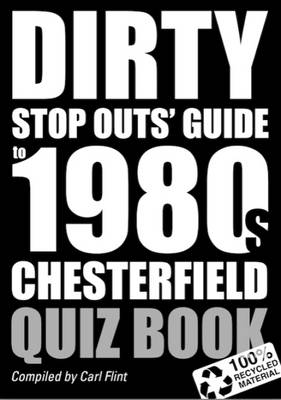 Dirty Stop Out's Gudie to 1980s Chesterfield Quizbook (Paperback)