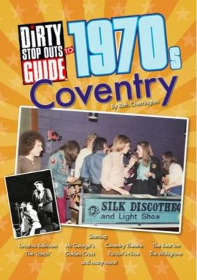 Dirty Stop Out's Guide to 1970s Coventry (Paperback)