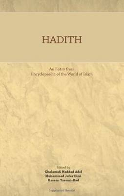 Hadith: An Entry from Encyclopaedia of the World of Islam (Paperback)