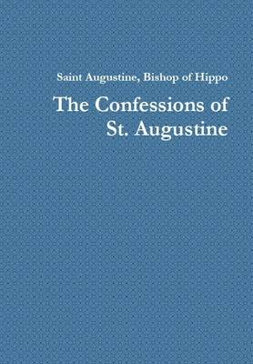 The Confessions of Saint Augustine: 1: Translated by Edward B Pusey - My Mind Books Classic Spirituality Series 2 (Paperback)
