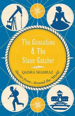The Concubine and The Slave-Catcher: Stories from Around The World (Paperback)
