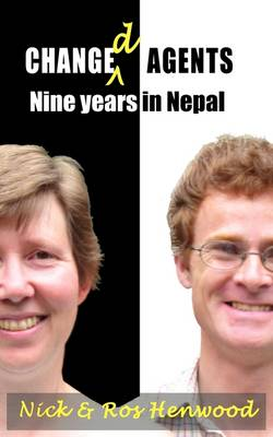 Changed Agents: Nine Years in Nepal (Paperback)