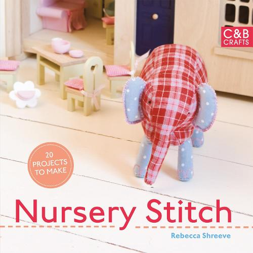Nursery Stitch: 20 Projects to Make (Paperback)