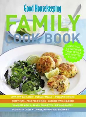 Good Housekeeping: The Family Cook Book (Hardback)