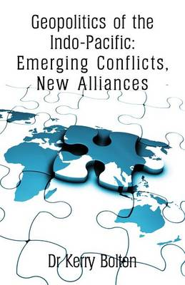 Geopolitics of the Indo-Pacific: Emerging Conflicts, New Alliances (Paperback)