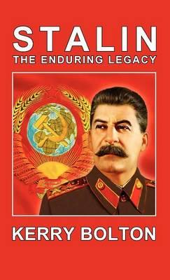 Stalin - The Enduring Legacy (Hardback)