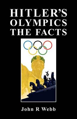 Hitler's Olympics - The Facts (Paperback)