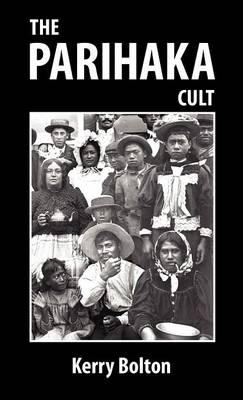 The Parihaka Cult (Hardback)