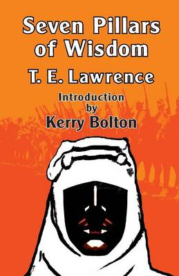 Seven Pillars of Wisdom: With an Introduction by Kerry Bolton (Paperback)