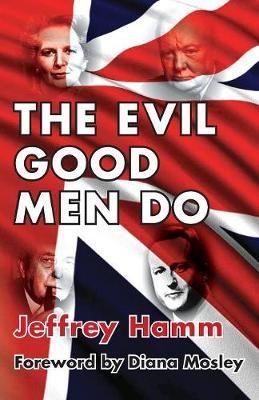 The Evil Good Men Do (Paperback)