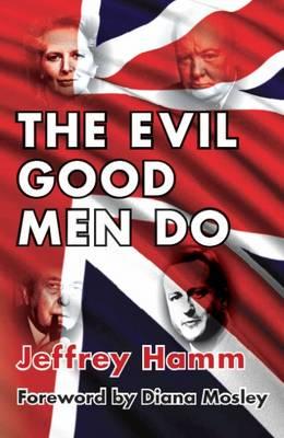 The Evil Good Men Do (Hardback)