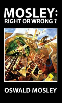 Mosley: Right or Wrong? (Hardback)