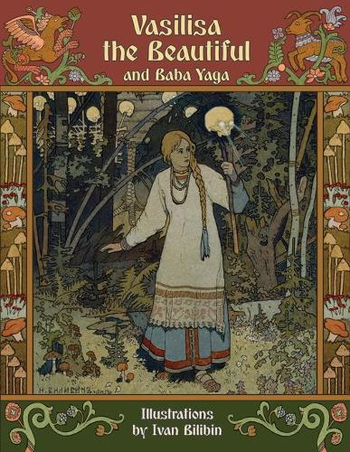 Vasilisa the Beautiful and Baba Yaga (Paperback)