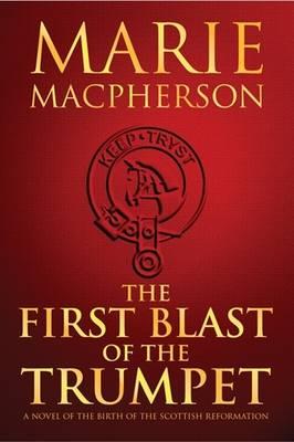 The First Blast of the Trumpet - Knox Trilogy 1 (Hardback)