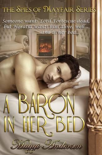 A Baron in Her Bed - Spies of Mayfair Series 1 (Paperback)
