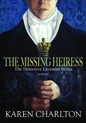 The Missing Heiress - The Detective Lavender Series (Hardback)