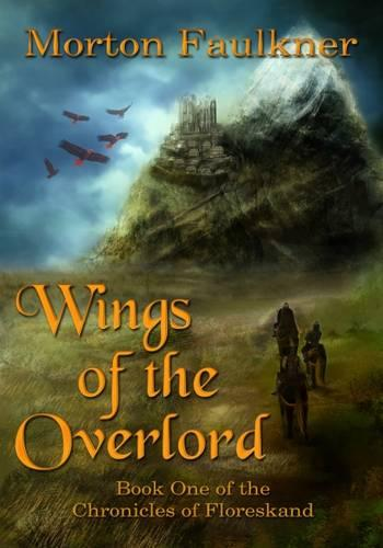 Wings of the Overlord - Chronicles of Floreskand 1 (Hardback)