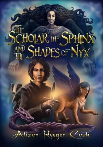 The Scholar, the Sphinx and the Shades of Nyx - Scholar and the Sphinx 1 (Paperback)