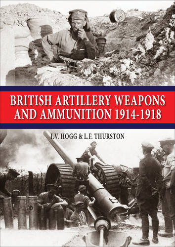 British Artillery Weapons and Ammunition 1914-1918 (Paperback)