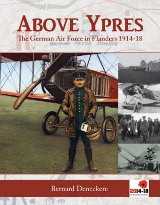 Above Ypres: The German Air Force in Flanders 1914-1918 (Hardback)