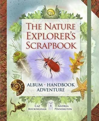 The Nature Explorer's Scrapbook (Hardback)