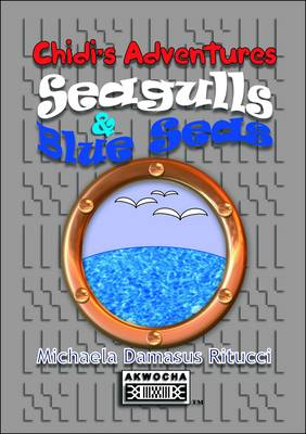 Chidi's Adventures: Seagulls & Blue Seas (Paperback)