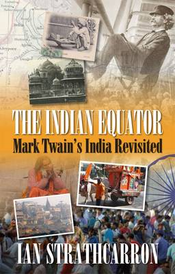 Indian Equator: Mark Twain's India Revisited (Paperback)