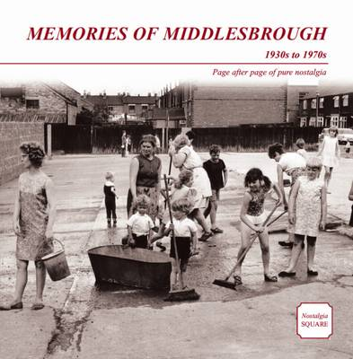 Memories of Middlesbrough: Nostalgia Square (Paperback)