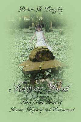 Forever Lost: Three Short Stories (Paperback)