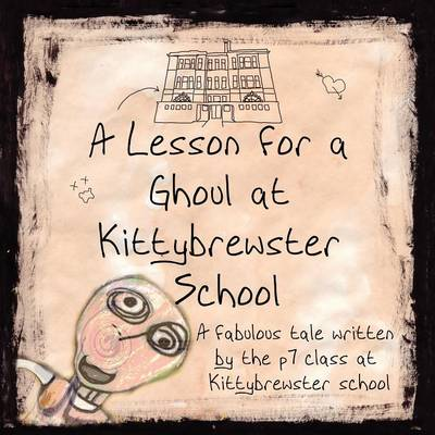 A Lesson for a Ghoul at Kittybrewster School (Paperback)