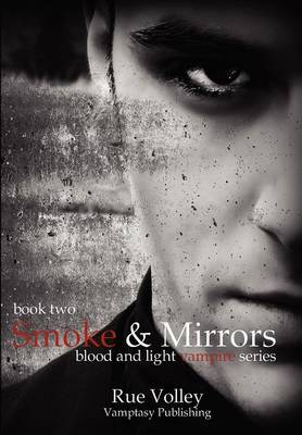 Smoke and Mirrors: 2 - Blood and Light Vampire Series 2 (Paperback)