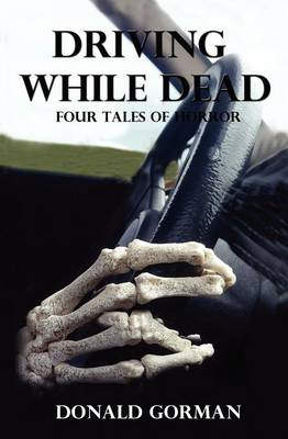 Driving While Dead: Four Chilling Stories (Paperback)