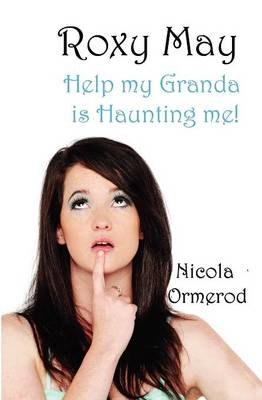 Roxy May: 1: Help My Granda is Haunting Me! (Paperback)