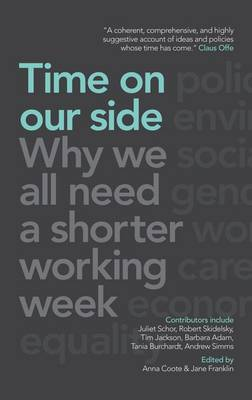 Time on Our Side: Why We All Need a Shorter Working Week (Hardback)