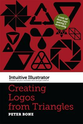 Intuitive Illustrator: Creating Logos from Triangles (Paperback)