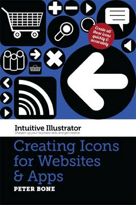 Intuitive Illustrator: Creating Icons for Websites and Apps (Paperback)