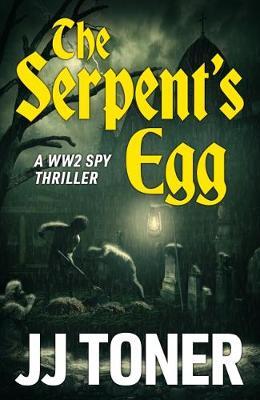 The Serpent's Egg: A Ww2 Spy Story (Paperback)