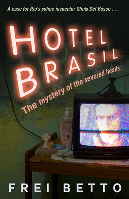 Hotel Brasil: The Mystery of the Severed Heads (Paperback)