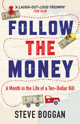 Follow the Money: A Month in the Life of a Ten-Dollar Bill (Paperback)