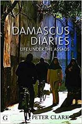 Damascus Diaries: Life Under the Assads (Paperback)