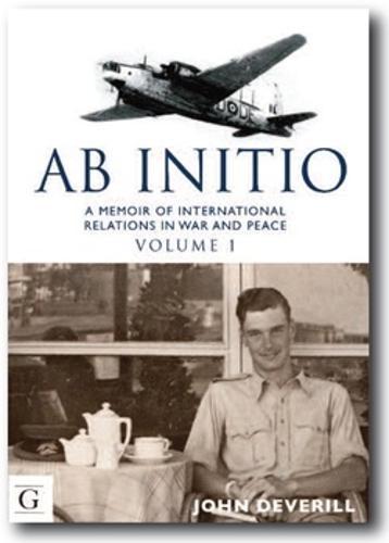 Ab Initio: A Memoir of International Relations in War & Peace - A Memoir of International Relations in War & Peace 1 (Hardback)
